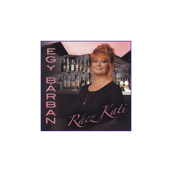 Rácz Kati - Egy bárban