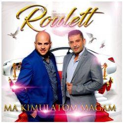 Roulett - Ma kimulatom magam