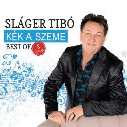 Sláger Tibó - Kék a szeme Best of