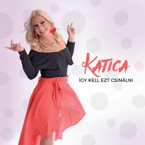 Katica - Így kell ezt csinálni (CD)