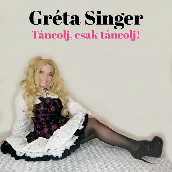 Gréta Singer - Táncolj, csak táncolj! (CD)
