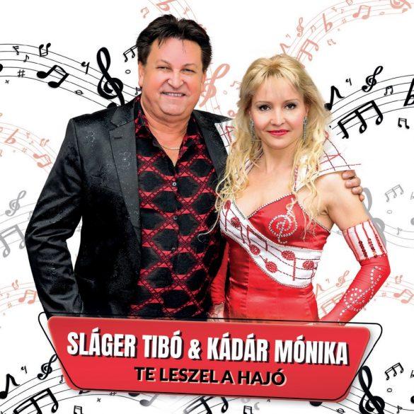 Sláger Tibó és Kádár Mónika - Te leszel a hajó (CD)