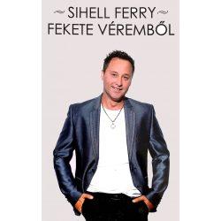 Sihell Ferry - Fekete véremből (könyv)