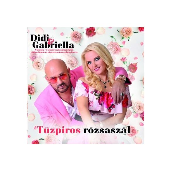 Didi & Gabriella - Tűzpiros rózsaszál