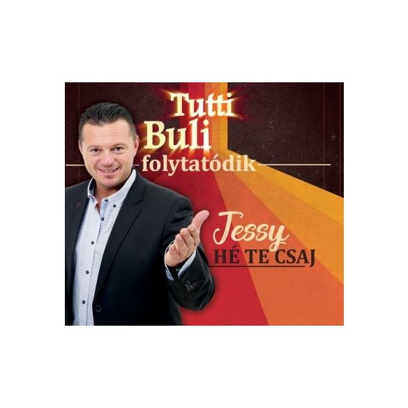 Jessy - Tutti buli folytatódik, Hé Te Csaj!