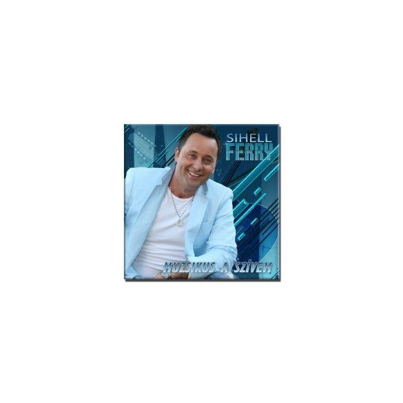 Sihell Ferry - Muzsikus a szívem