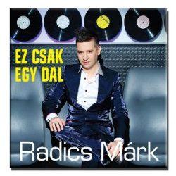 Radics Márk - Ez csak egy dal
