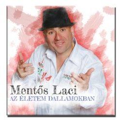 Mentős Laci - Az életem dallamokban