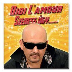 Didi L'amour - Szeress úgy...