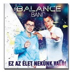 Balance Band - Ez az élet nekünk való!