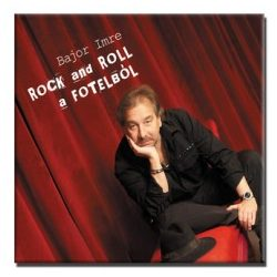 Bajor Imre - Rock and Roll a fotelból