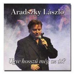 Aradszky László - Ugye hosszú még az út?