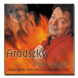 Aradszky László - Égek a vágytól...