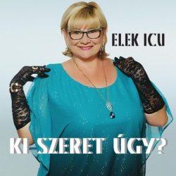 Elek Icu - Ki szeret úgy